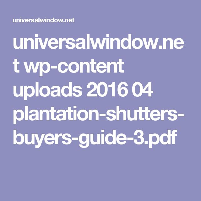 universalwindow.net wp-content uploads 2016 04 plantation-shutters-buyers-guide-3.pdf