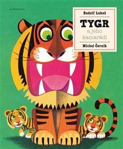 Obálka titulu Tygr a jeho kamarádi