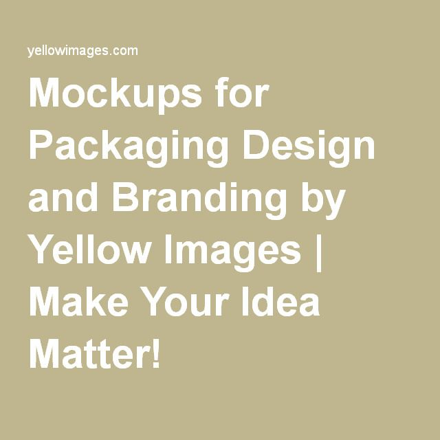 Mockups for Packaging Design and Branding by Yellow Images | Make Your Idea Matter!