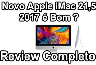 Apple iMac 21,5 2017 é Bom ? Review Português Brasil