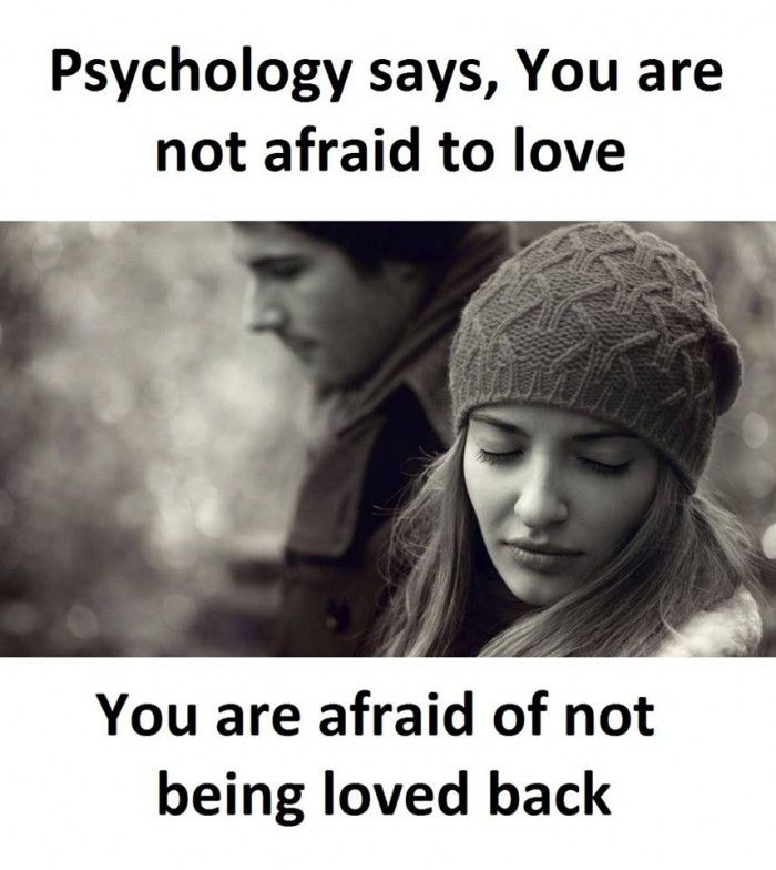 Psychology says, You are not afraid to #love!