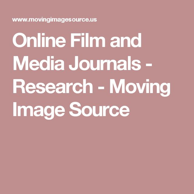Online Film and Media Journals - Research - Moving Image SourceThe Moving Image Source Research Guide is a gateway to the best online resources related to film, television, and digital media.