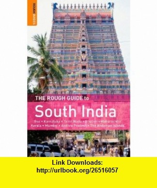 The Rough Guide to South India (Rough Guides) (9781848361614) David Abram, M. Ford, N. Edwards , ISBN-10: 1848361610  , ISBN-13: 978-1848361614 ,  , tutorials , pdf , ebook , torrent , downloads , rapidshare , filesonic , hotfile , megaupload , fileserve