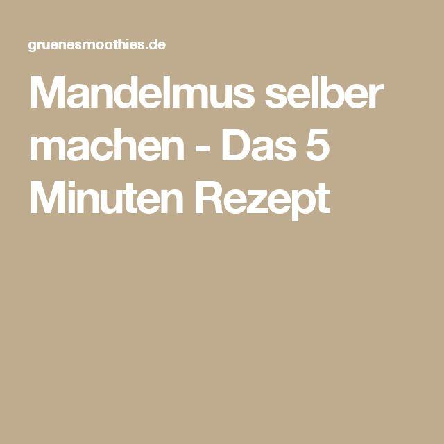 Mandelmus selber machen - Das 5 Minuten Rezept