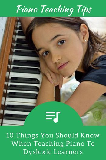 10 Tips for How to Teach Piano to Dyslexic Learners… Tip #6 Has Worked Wonders for Me | Teach Piano Today