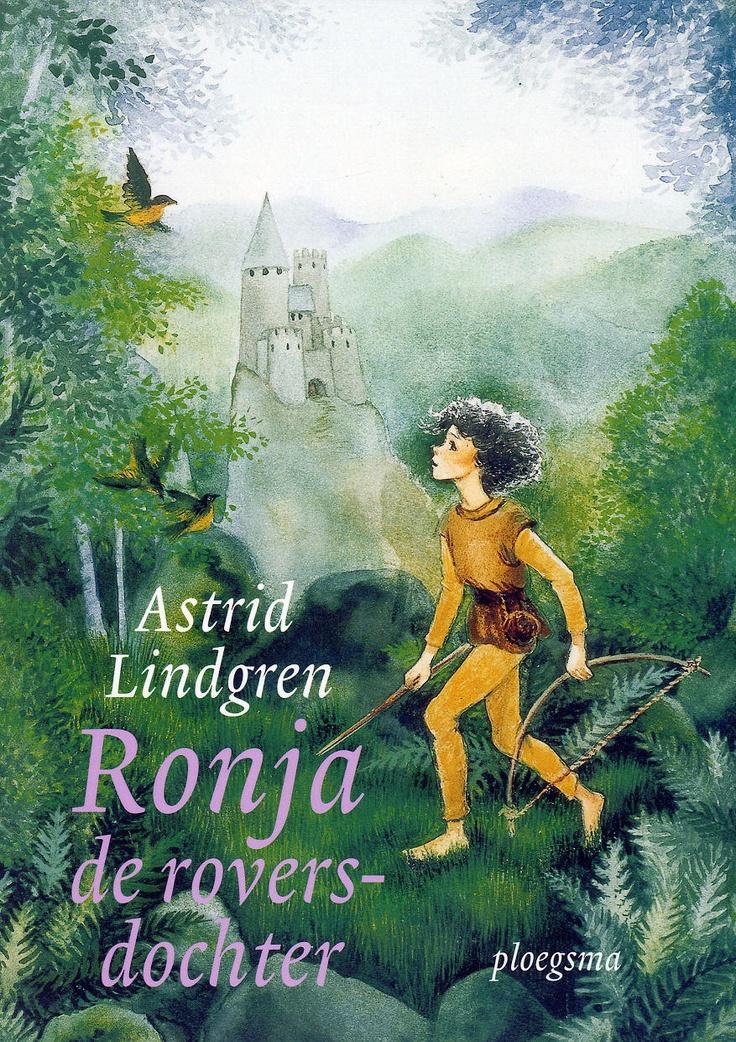Astrid Lindgren | Ronja de roversdochter | 10+. Een van mijn favorieten toen ik kind was!