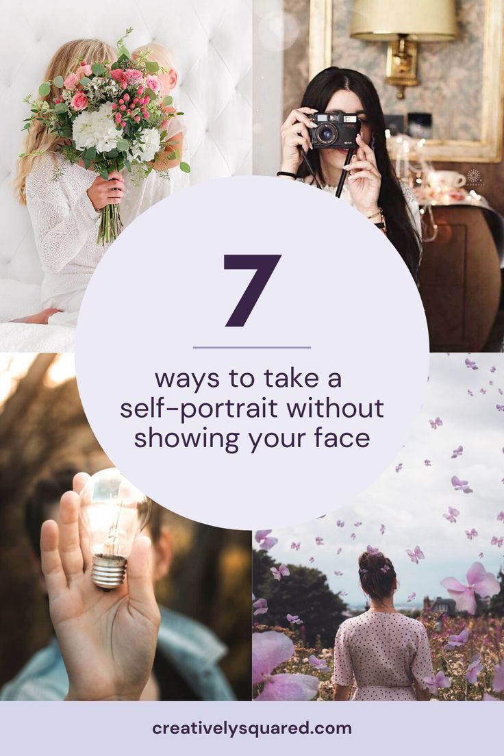 Selfies For Shy People 7 Ways To Take A Self Portrait Without Showing Your Face Portrait Photography Tips Creative Self Portraits Self Portrait Photography