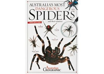 Australia's Most Dangerous Spiders   The Australian Most Dangerous books are packed full of detailed illustrations, beautiful images from the Australian Geographic image library, interesting fact files and information about spiders.