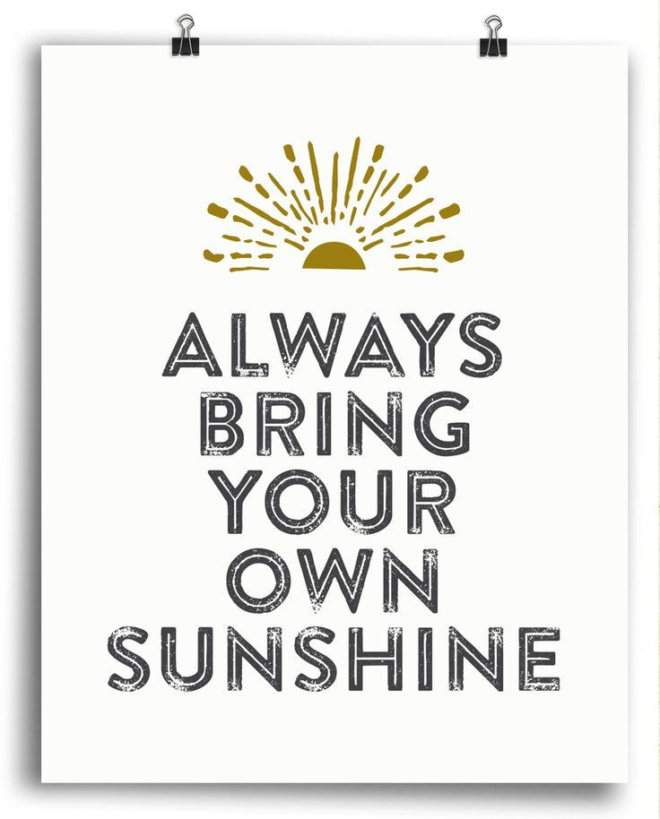 No need to be literal about sunny days, make your own sunshine wherever you go. Everyone else will enjoy the glow and perhaps even be inspired to spread their own sunny rays! ◆ Purchase is for print o