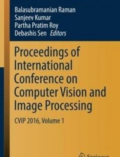 Proceedings of International Conference on Computer Vision and Image Processing: CVIP 2016 Volume 1 free download by Balasubramanian Raman Sanjeev Kumar Partha Pratim Roy Debashis Sen (eds.) ISBN: 9789811021039 with BooksBob. Fast and free eBooks download.  The post Proceedings of International Conference on Computer Vision and Image Processing: CVIP 2016 Volume 1 Free Download appeared first on Booksbob.com.