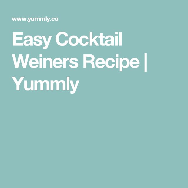 Easy Cocktail Weiners Recipe | Yummly