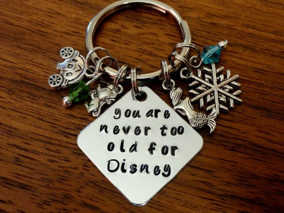 Disney keychain-You are never too old for by TrendsByHeni on Etsy