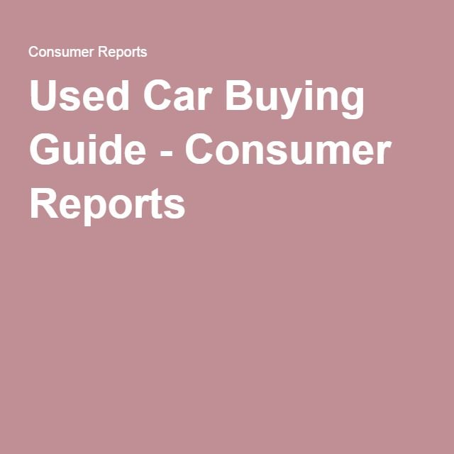 Used Car Buying Guide - Consumer Reports
