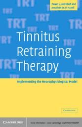 Tinnitus Retraining Therapy -  Implementing the Neurophysiological Model by Pawel J. Jastreboff, Jonathan W. P. Hazell