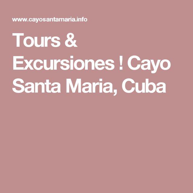 Tours & Excursiones ! Cayo Santa Maria, Cuba