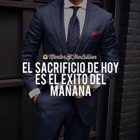 Si estás dispuesto a sacrificar algo hoy por tu futuro, estoy seguro que valdrá…