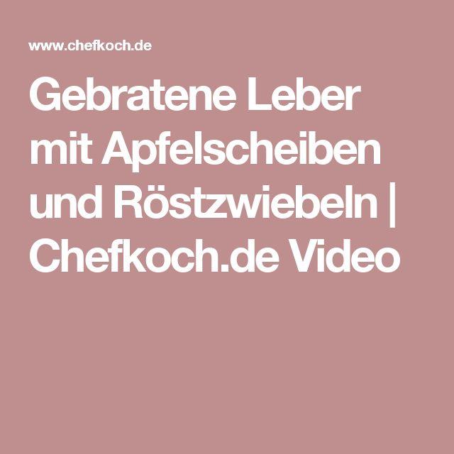 Gebratene Leber mit Apfelscheiben und Röstzwiebeln | Chefkoch.de Video