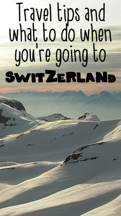 A summary of travel-tips to Switzerland, with info on accommodation, food…
