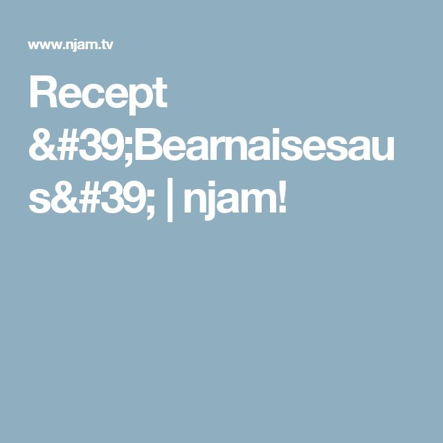 Recept 'Bearnaisesaus'   njam!