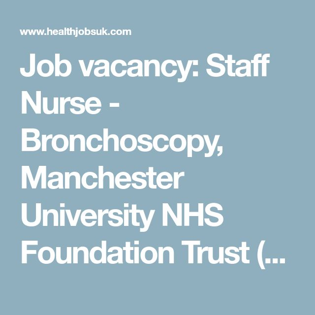 Job vacancy: Staff Nurse - Bronchoscopy, Manchester University NHS Foundation Trust (formerly UHSM), Manchester