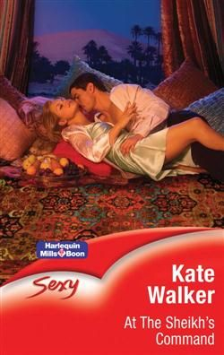 Mills & Boon™: At The Sheikh's Command by Kate Walker