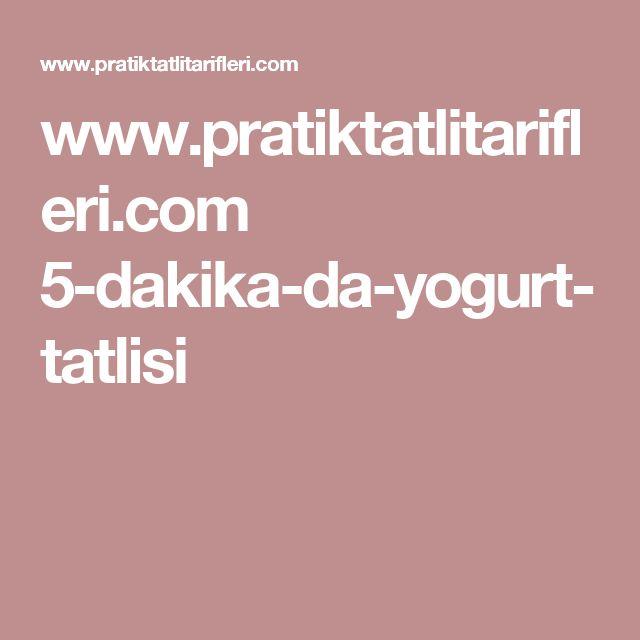 www.pratiktatlitarifleri.com 5-dakika-da-yogurt-tatlisi