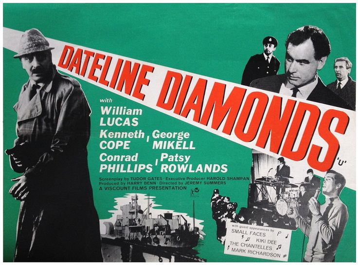#Sixties | Dateline Diamonds, starring Kenneth Cope, William Lucas, George Mikell, Conrad Phillips and Patsy Rowlands, 1965. Also featuring The Small Faces, The Chantelles, Mark Richardson and Kiki Dee.