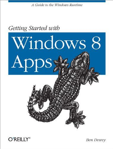 Download free Getting Started with Windows 8 Apps: A Guide to the Windows Runtime pdf