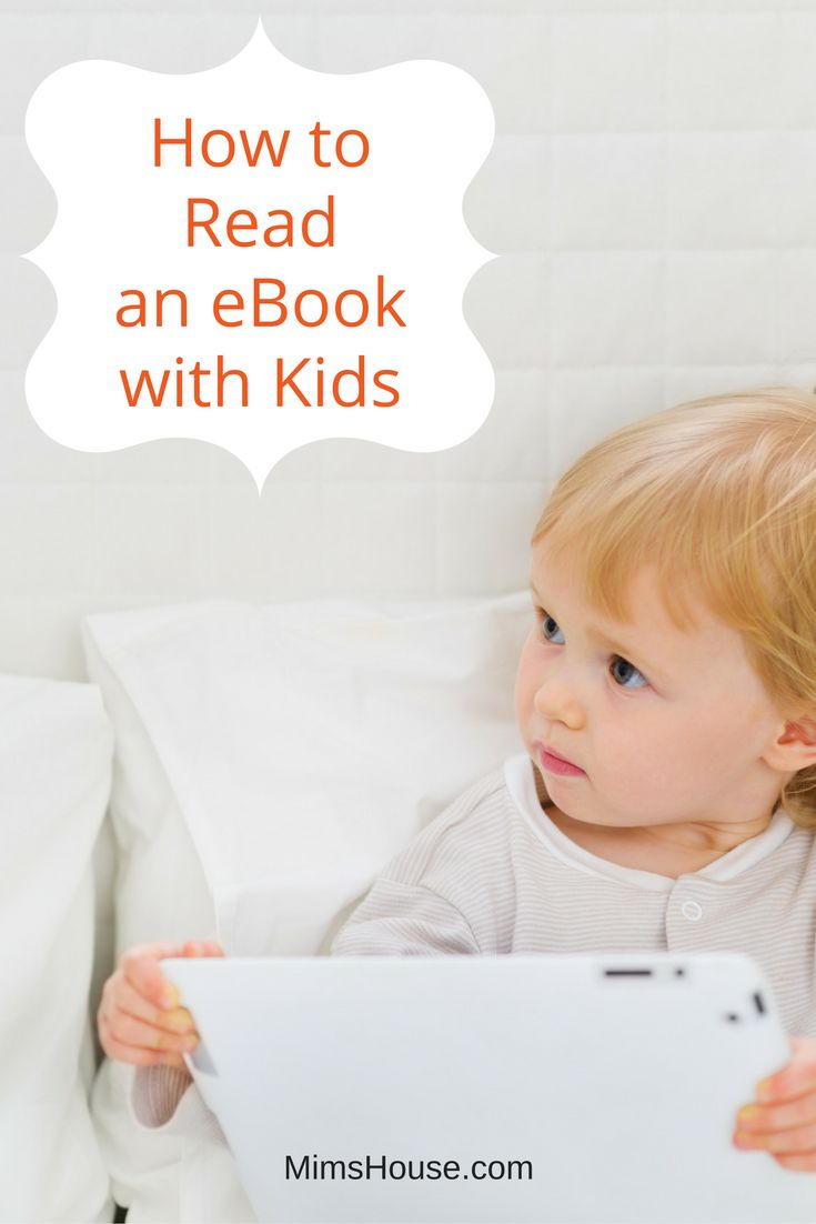 Some Great Suggestions For Reading Ebooks With Kids: Remember The Main  Focus Is Interaction With