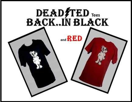 We now have Black & Red Tees in stock, check them out at www.deadted.com.au