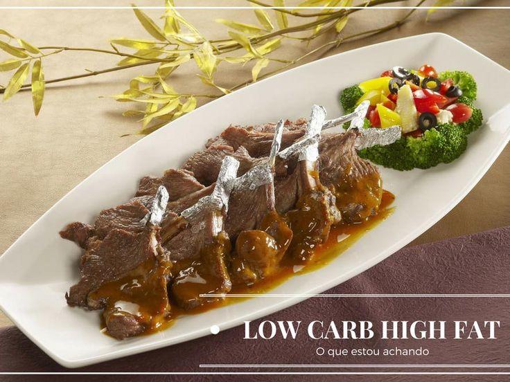 Alimentação Low Carb High Fat: desintoxica, emagrece, sacia e é uma delícia…