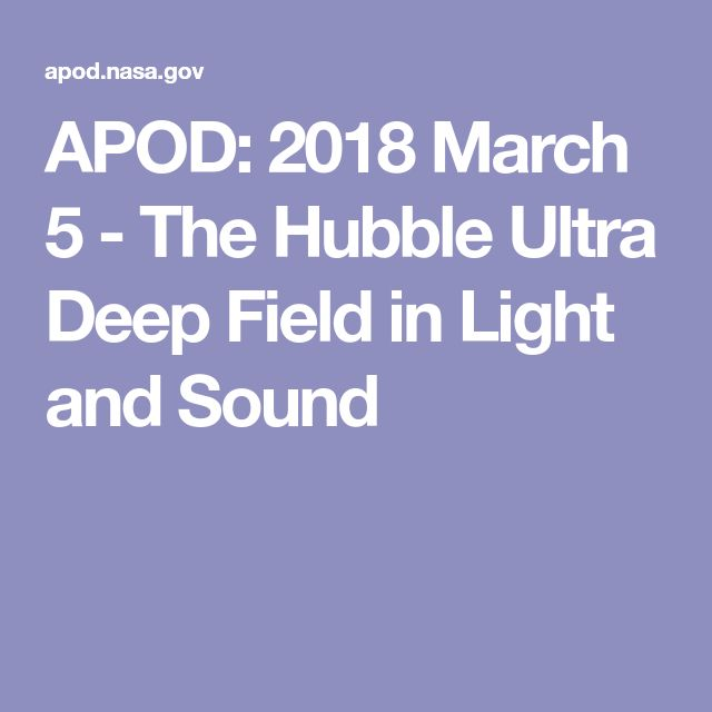 APOD: 2018 March 5 - The Hubble Ultra Deep Field in Light and Sound