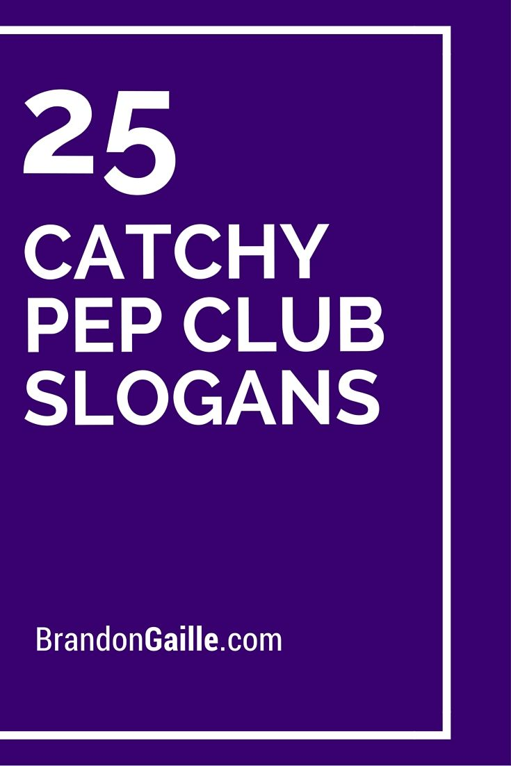 25 Catchy Pep Club Slogans