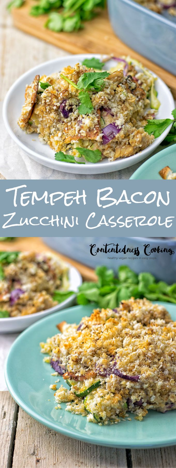 My Tempeh Bacon Zucchini Casserole is all you need for lunch and dinner. A satisfying, glutenfree,#healthy and so delicious plantbased meal made with just 6 ingredients. vegan