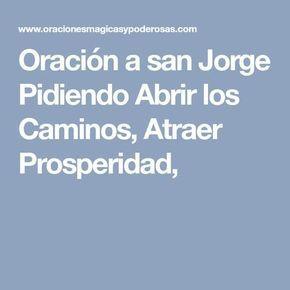 Oración a san Jorge Pidiendo Abrir los Caminos, Atraer Prosperidad,
