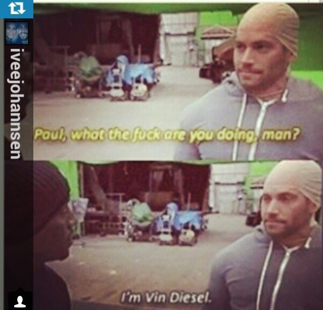 Hahaha paul walker actin' like vin diesel
