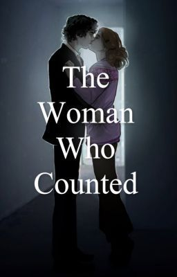 """The Woman Who Counted (A Sherlolly Fan-Fic) - Chapter 1"" by TheHeartOfADetective"