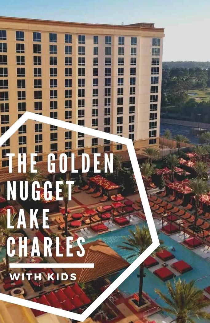 Golden Nugget Lake Charles With Kids Travelwithkids Travel Kids Louisiana In 2020 Lake Charles Golden Nugget Lake Charles Louisiana