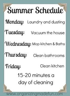 Summer cleaning schedule so the house doesn't get any further away from me!