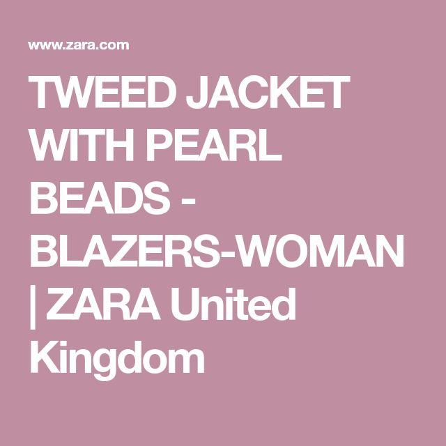 TWEED JACKET WITH PEARL BEADS - BLAZERS-WOMAN | ZARA United Kingdom