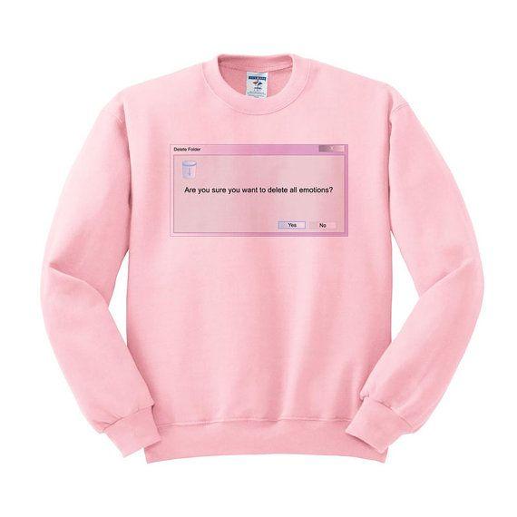 Delete All Emotions Sweatshirt Tumblr Shirt, Vaporwave Shirt, 90s shirt, trendy shirt, hipster shirt, pastel shirt, pink, 90s clothing, cool
