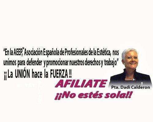 AFILIATE A LA ASOCIACION ESPAÑOLA DE ESTETICA PROFESIONAL ¡¡ NO ESTAS SOLA!!