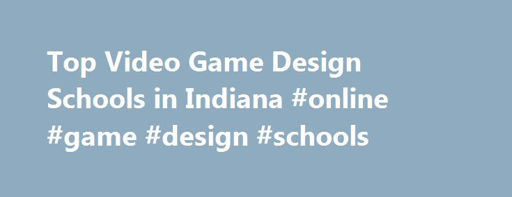 Top Video Game Design Schools in Indiana #online #game #design #schools http://virginia.remmont.com/top-video-game-design-schools-in-indiana-online-game-design-schools/  # There are schools offering video game design programs in Indiana! Approximately 0.0% of graduates in of Indiana receive video game design degrees every year. Thus, Indiana's 5 video game design schools put out approximately 46 video game designers each year. Top Schools The top-ranked school in Indiana with a video game…