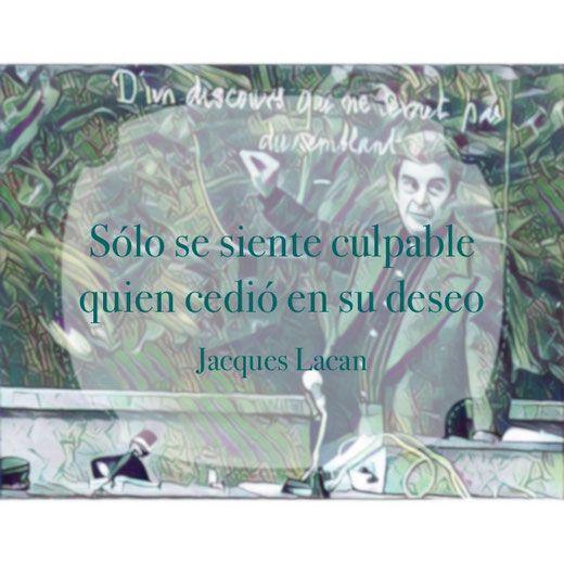 Ya lo decía Lacan... Te invitamos a que conozcas nuestra sección de frases de Psicología y Psicoanálisis. https://www.psicovia.com/psicovia-quotes/ #PsicoviaQuotes #JacquesLacan #culpa