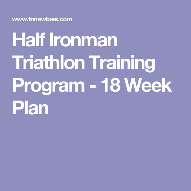 Half Ironman Triathlon Training Program - 18 Week Plan