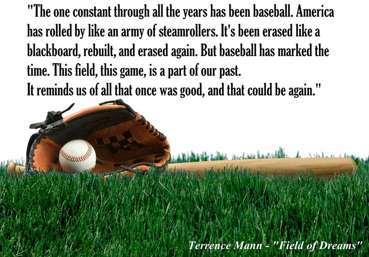 Field of Dreams. One of the best movie quotes and baseball quotes ever!