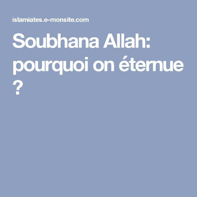 Soubhana Allah: pourquoi on éternue ?
