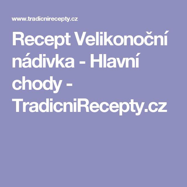 Recept Velikonoční nádivka - Hlavní chody - TradicniRecepty.cz