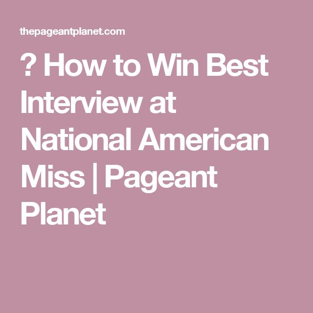 How to Win Best Interview at National American Miss | Pageant Planet
