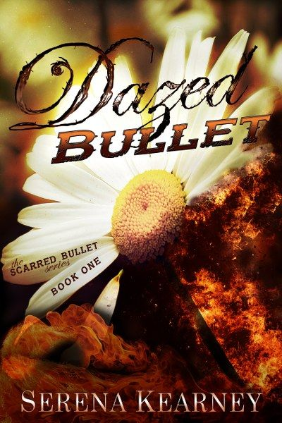 The Scarred Bullet Series by Serena Kearney